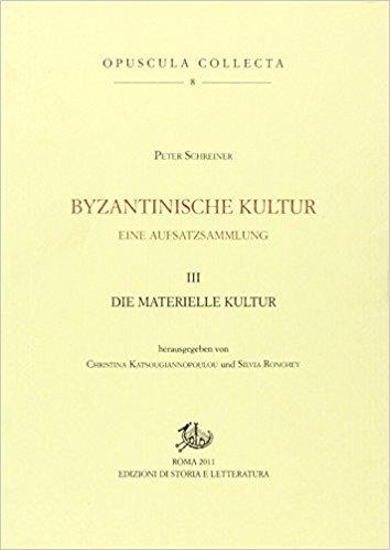 Cover Byzantinische Kultur. Eine Aufsatzsammlung. III. Die materielle Kultur