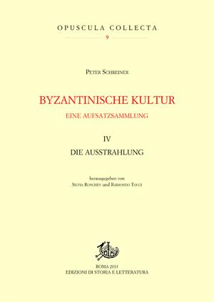 Cover Byzantinische Kultur. Eine Aufsatzsammlung. IV. Die Ausstrahlung