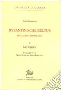 Cover Byzantinische Kultur: eine Aufsatzsammlung. II. Das Wissen