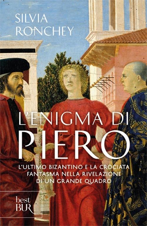 Cover L'enigma di Piero. L'ultimo bizantino e la crociata fantasma nella rivelazione di un grande quadro. 4.ed