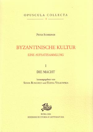 Cover Byzantinische Kultur: eine Aufsatzsammlung. I. Die Macht