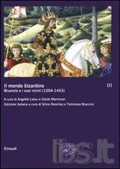 Cover Il mondo bizantino. III: l'Impero greco (1204-1453)