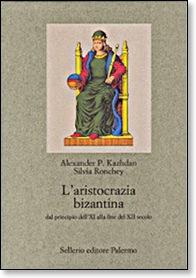 Cover L'aristocrazia bizantina dal principio dell'XI alla fine del XII secolo