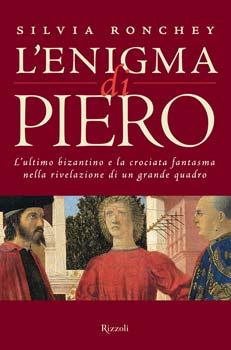 Cover L'enigma di Piero. L'ultimo bizantino e la crociata fantasma nella rivelazione di un grande quadro